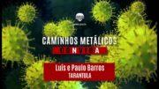 C.M. COnVIDa #11: Luís e Paulo Barros (Tarantula)