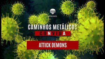 C.M. COnVIDa #13: Attick Demons